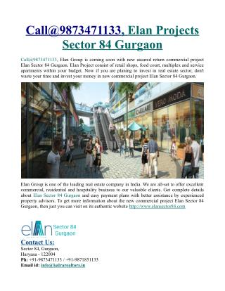 Call@9873471133, Elan Projects Sector 84 Gurgaon