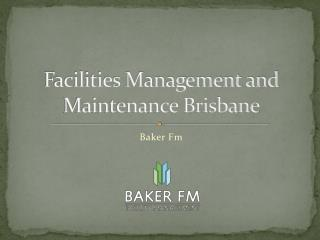 Facilities Management and Maintenance Brisbane | Baker Fm