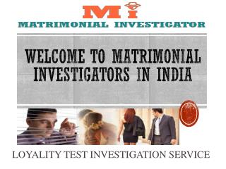 Loyalty Test investigations agency in India