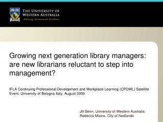 Growing next generation library managers: are new librarians reluctant to step into management  IFLA Continuing Professi