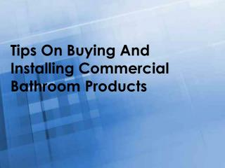 Tips On Buying And Installing Commercial Bathroom Products