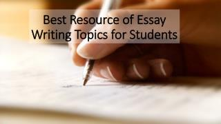 Resource of essay writing topics for students