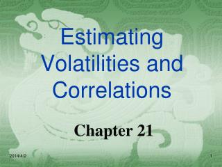 Estimating Volatilities and Correlations