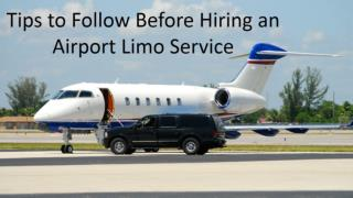 Tips to Follow Before Hiring an Airport Limo Service