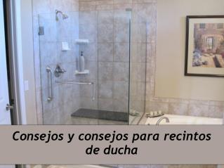Consejos y consejos para recintos de ducha
