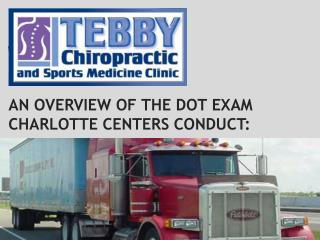 An Overview of the DOT Exam Charlotte Centers Conduct: