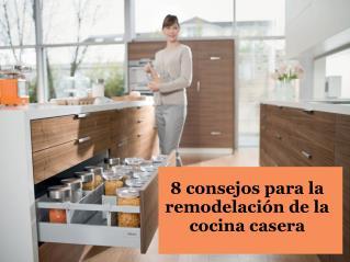 8 consejos para la remodelación de la cocina casera