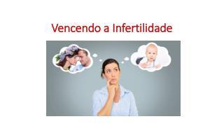 Vencendo a Infertilidade