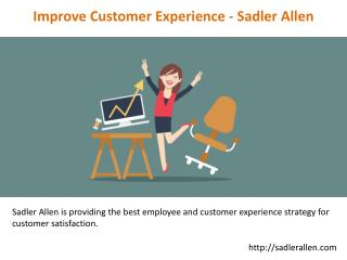 Improve Customer Experience - Sadler Allen
