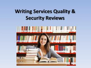 Writing Services Quality & Security Reviews