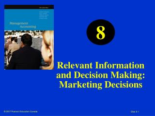 Relevant Information and Decision Making: Marketing Decisions