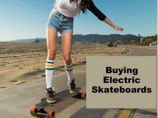 Buying electric skateboard