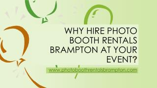 Why Hire Photo Booth Rentals Brampton At Your Event?