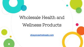 Wholesale Health and Wellness Products
