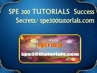 SPE 300 TUTORIALS  Success Secrets/ spe300tutorials.com