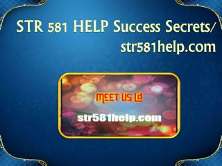 STR 581 HELP  Success Secrets/ str581help.com