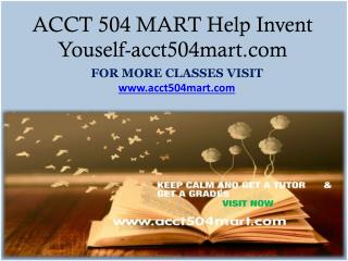 ACCT 504 MART Help Invent Youself-acct504mart.com
