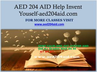 AED 204 AID Help Invent Youself-aed204aid.com