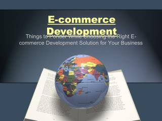 Things to Ponder While Choosing the Right Ecommerce Developm