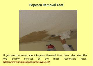 Popcorn Removal Cost