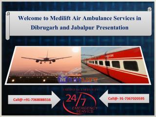 Air Ambulance Services in Dibrugarh and Jabalpur Presentation