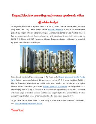 Elegant Splendour presenting ready to move apartments within affordable budget