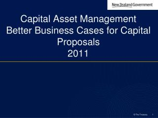 Capital Asset Management Better Business Cases for Capital Proposals 2011