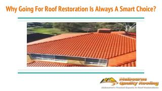 Why Going For Roof Restoration Is Always A Smart Choice?