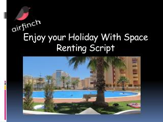 Aim Particularly Holiday Rentings Using Space Renting Script