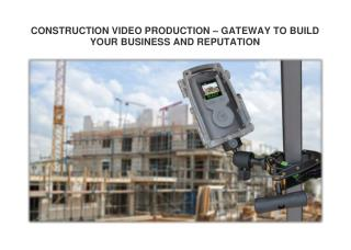 CONSTRUCTION VIDEO PRODUCTION