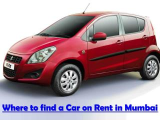 Get a car on rent in Mumbai for a single day or month
