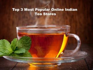 Top 3 Most Popular Online Indian Tea Stores