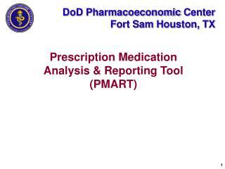 DoD Pharmacoeconomic Center Fort Sam Houston, TX