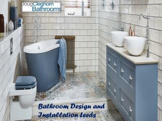 Bathroom Design and Installation Leeds