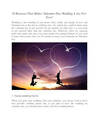10 Reasons That Makes Valentine Day Wedding A Joy For Ever!