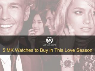5 MK Watches to Buy in This Love Season