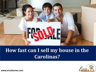 How fast can I sell my house in the Carolinas?
