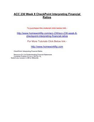 ACC 230 Week 8 CheckPoint Interpreting Financial Ratios