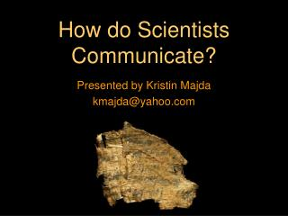 How do Scientists Communicate