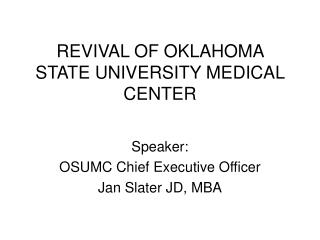 REVIVAL OF OKLAHOMA STATE UNIVERSITY MEDICAL CENTER
