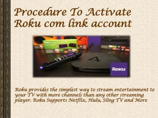 Procedure To Activate Roku com link account