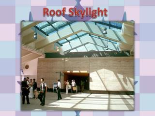 Best Roof skylight in California by Lighten Up Skylight