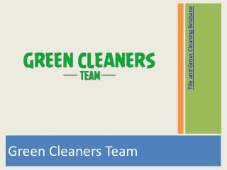 Tile and Grout Cleaning Brisbane | Green Cleaners Team