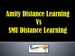 Amity Distance Learning Vs SMU Distance Learning