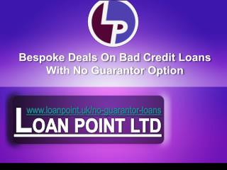 Bespoke Deals on Bad Credit Loans with No Guarantor Option