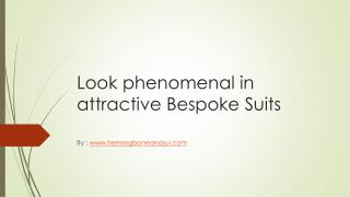 Bespoke suits tha make you look attractive | Herringboneandsui