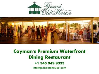 Enjoy the Ultimate Waterfront Fine Dining in Cayman!