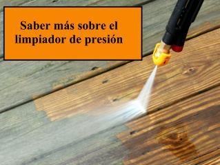 Saber más sobre el limpiador de presión