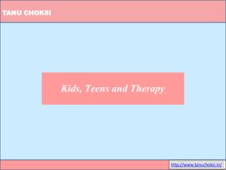 Kids, Teens and Therapy