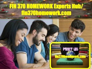 FIN 370 HOMEWORK Experts Hub/ fin370homework.com